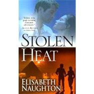 Stolen Heat by Naughton, Elisabeth, 9780505527943