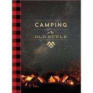 Camping in the Old Style by Westcott, David, 9781423637943