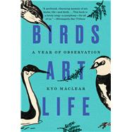 Birds Art Life by MacLear, Kyo, 9781501157943