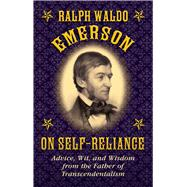 Ralph Waldo Emerson on Self-Reliance by Emerson, Ralph Waldo, 9781628737943