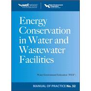 Energy Conservation in Water and Wastewater Facilities - MOP 32 by Water Environment Federation, 9780071667944