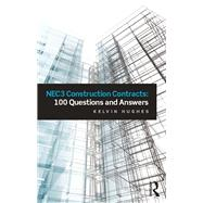NEC3 Construction Contracts: 100 Questions and Answers by Hughes; Kelvin, 9781138677944