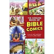 The Awesome Book of Bible Comics by Silverthorne, Sandy; Hawkins, Daniel, 9780736967945