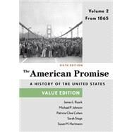 The American Promise, Value Edition, Volume 2 From 1865 by Roark, James L.; Johnson, Michael P.; Cohen, Patricia Cline; Stage, Sarah; Hartmann, Susan M., 9781457687945