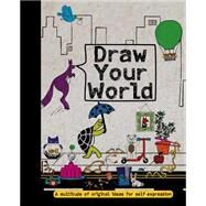Draw Your World by Parragon Books, 9781472367945