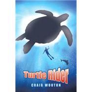 Turtle Rider by Wooton, Craig, 9781504967945