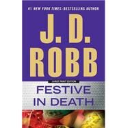 Festive in Death by Robb, J. D., 9781594137945