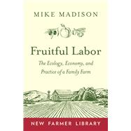 Fruitful Labor by Madison, Mike, 9781603587945