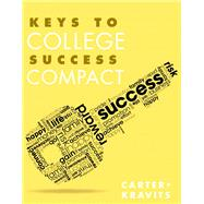 Keys to College Success Compact Plus NEW MyStudentSuccessLab Update -- Access Card Package by Carter, Carol J.; Kravits, Sarah Lyman, 9780133947946