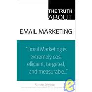 The Truth About Email Marketing by Jenkins, Simms, 9780789737946