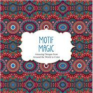 Motif Magic by arsEdition, 9781438007946