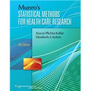 Munro's Statistical Methods for Health Care Research by Kellar, Stacey Plichta; Kelvin, Elizabeth, 9781451187946