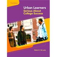 Urban Learners : Serious about College Success by De Lucia, Robert, 9780130417947