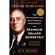 Traitor to His Class by BRANDS, H.W., 9780307277947