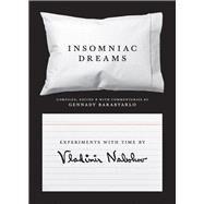 Insomniac Dreams by Nabokov, Vladimir Vladimirovich; Barabtarlo, Gennady, 9780691167947