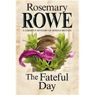 The Fateful Day by Rowe, Rosemary, 9780727897947
