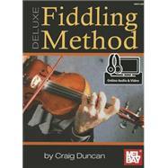 Deluxe Fiddling Method + Online Audio/Video by Duncan, Craig, 9780786687947
