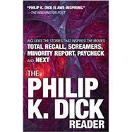 The Philip K. Dick Reader by Dick, Philip K., 9780806537948