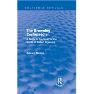 The Browning Cyclopaedia (Routledge Revivals): A  Guide to the Study of the Works of Robert Browning by Berdoe; Edward, 9781138017948