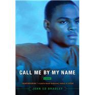 Call Me by My Name by Bradley, John Ed, 9781442497948