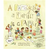 A Family Is a Family Is a Family by O'Leary, Sara; Leng , Qin, 9781554987948