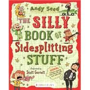 The Silly Book of Sidesplitting Stuff by Seed, Andy, 9781619637948