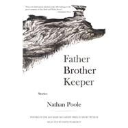 Father Brother Keeper by Poole, Nathan; Pearlman, Edith, 9781936747948