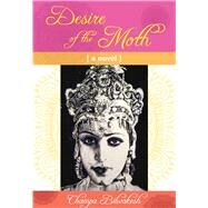 Desire of the Moth by Bilwakesh, Champa, 9781937357948