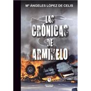 Las cronicas de Armikelo / The Chronicles of Armikelo by De Celis, M'angeles Lopez, 9788497007948