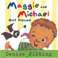 Maggie and Michael Get Dressed by Fleming, Denise; Fleming, Denise, 9780805087949