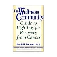 Wellness Community Guide to Fighting for Recovery from Cancer by Benjamin, Harold H., 9780874777949