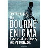 Robert Ludlum's (TM) The Bourne Enigma by Van Lustbader, Eric, 9781455597949