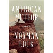 American Meteor by Lock, Norman, 9781934137949