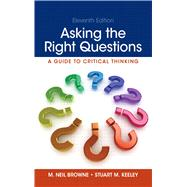 Asking the Right Questions by Browne, M. Neil; Keeley, Stuart M., 9780321907950