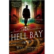 Hell Bay A Barker & Llewelyn Novel by Thomas, Will, 9781250077950
