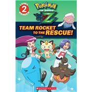 Team Rocket to the Rescue! (Pokémon: Kalos Reader #2) by Barbo, Maria S., 9781338117950
