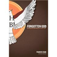 Forgotten God Reversing Our Tragic Neglect of the Holy Spirit by Chan, Francis, 9781434767950