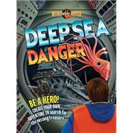 Deep-Sea Danger by Townsend, John; Viana, Tatio, 9781609927950