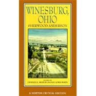 Winesburg, Ohio (Norton Critical Editions) by MODLIN,CHARLES E., 9780393967951