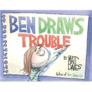 Ben Draws Trouble by Davies, Matt, 9781596437951