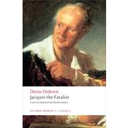 Jacques the Fatalist by Diderot, Denis; Coward, David, 9780199537952