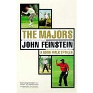 Majors : In Pursuit of Golf's Holy Grail by Feinstein, John, 9780316277952