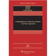 Commercial Transactions A Systems Approach by LoPucki, Lynn M.; Warren, Elizabeth; Keating, Daniel; Mann, Ronald J., 9781454857952