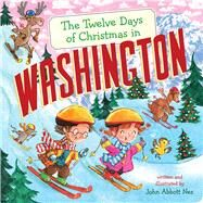 The Twelve Days of Christmas in Washington by Nez, John Abbott, 9781454927952