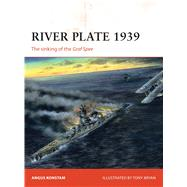 River Plate 1939 The sinking of the Graf Spee by Konstam, Angus; Bryan, Tony, 9781472817952