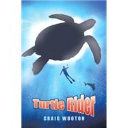 Turtle Rider by Wooton, Craig, 9781504967952