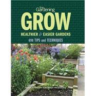 Fine Gardening Grow Healthier & Easier Gardens by Fine Gardening, 9781627107952