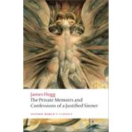 The Private Memoirs and Confessions of a Justified Sinner by Hogg, James; Duncan, Ian, 9780199217953