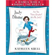 Women Who Broke the Rules: Judy Blume by Krull, Kathleen; Leonard, David, 9780802737953