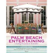 Palm Beach Entertaining : Creating Occasions to Remember by Falk, Annie; Ducasse, Alain; Rabinowitz, Jerry, 9780847837953